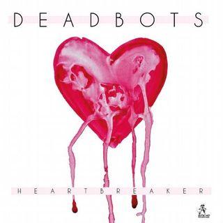 Deadbots - Heartbreaker EP