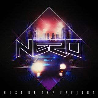 Nero - Must be the feeling