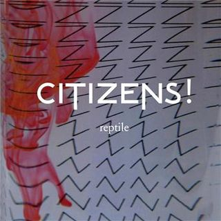 Citizens! - Reptile (remixes)